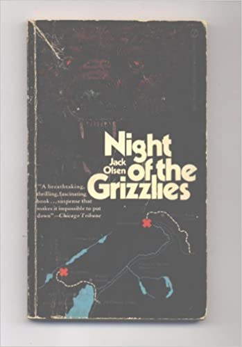 Book Night of the Grizzlies by Jack Olsen (1971-03-01)