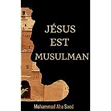 Jésus est Musulman (French Edition)