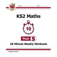 New KS2 Maths 10-Minute Weekly Workouts - Year 5 (CGP KS2 Maths)