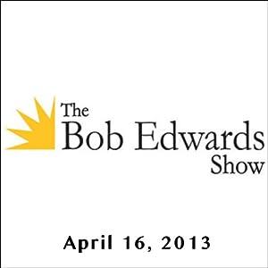 The Bob Edwards Show, Meg Wolitzer and Jess Walter, April 16, 2013 Radio/TV Program