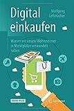 Book cover image for Digital einkaufen: Warum wir unsere Wohnzimmer in Marktplätze verwandelt haben (German Edition)