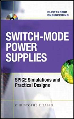 Switch-Mode Power Supplies Spice Simulations and Practical