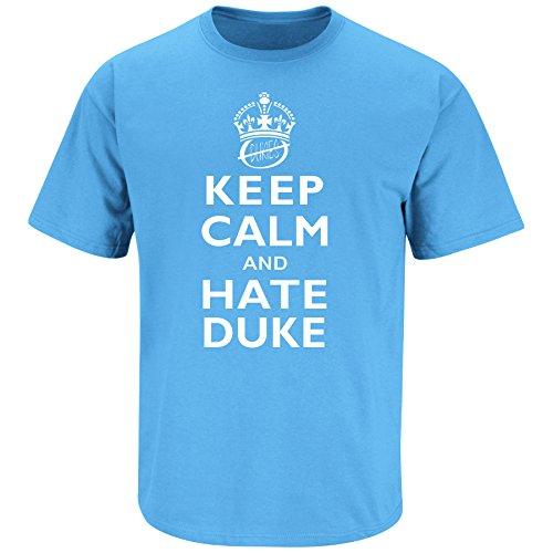 North Carolina Basketball Fans. Keep Calm and Hate Duke. T-Shirt (Sm-5X) - Basketball Duke Unc