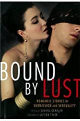 Bound by Lust: Romantic Stories of Submission and Sensuality Paperback