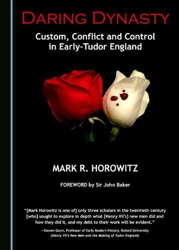 Daring Dynasty: Custom, Conflict and Control in Early-Tudor England