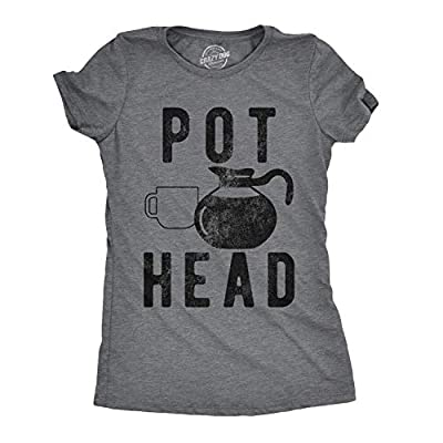 Womens Pot Head T Shirt Funny Coffee Tee Stoner Gift Weed Lovers Present