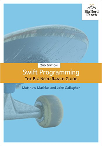 Swift Programming: The Big Nerd Ranch Guide, 2/e (Big Nerd Ranch Guides)