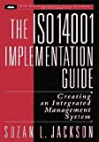 img - for Suzan L. Jackson: The ISO 14001 Implementation Guide : Creating an Integrated Management System (Hardcover); 1997 Edition book / textbook / text book