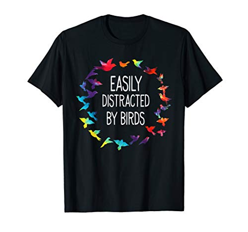 (Easily Distracted By Birds T-shirt Funny Birds Lover Gift )