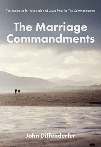 The Marriage Commandments: Ten Principles for Husbands and Wives from the Ten Commandments (Commandments Marriage Ten)