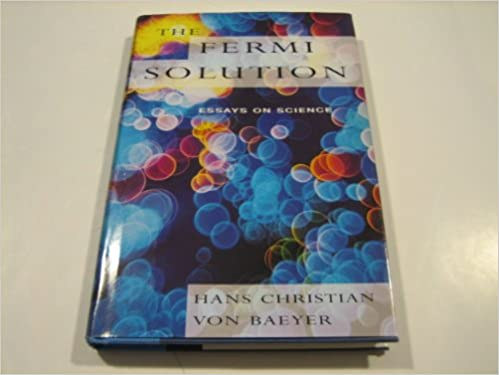 Amazoncom The Fermi Solution Essays On Science   Amazoncom The Fermi Solution Essays On Science  Hans  Christian Von Baeyer Books