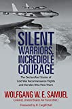 Silent Warriors, Incredible Courage: The