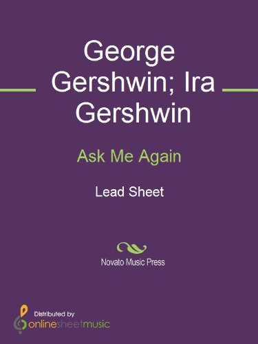 Ask Me Again by [Gershwin, George, Ira Gershwin]