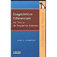 Diagnósticos Diferenciais na Clínica de Pequenos Animais