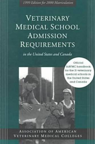 Veterinary Medical School Admission Requirements in the United States and Canada: 1999 Edition for 2000 Matriculation (Veterinary Medical School ... in the United States and Canada 1999-2000)
