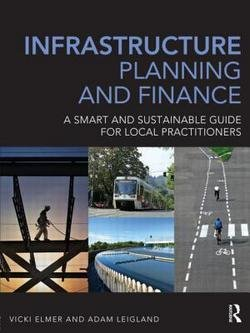 Vicki Elmer: Infrastructure Planning and Finance : A Smart and Sustainable Guide (Hardcover); 2013 Edition