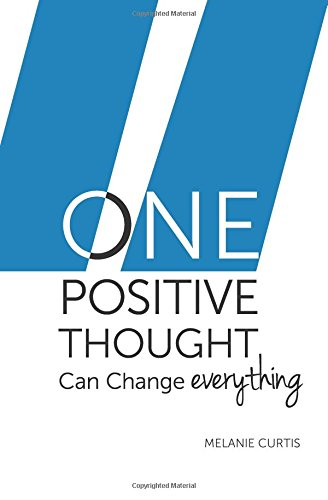 One Positive Thought: Can Change Everything
