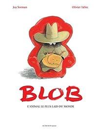 Blob, l'animal le plus laid du monde par Olivier Tallec