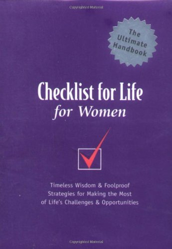 Checklist for Life for Women: Timeless Wisdom & Foolproof Strategies for Making the Most of Life
