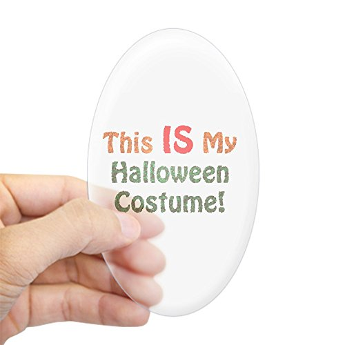 Halloween Costumes Euro (CafePress - This Is My Halloween Costume! Oval Sticker - Oval Bumper Sticker, Euro Oval Car Decal)