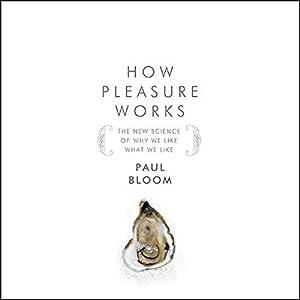 How Pleasure Works Hörbuch