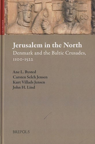 Jerusalem in the North: Denmark and the Baltic Crusades, 1100-1522 (OUTREMER) by Ane Bysted, Carsten Selch Jensen, Kurt Villads Jensen, John (2012) Hardcover