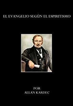 El Evangelio Segun El Espiritismo Spanish Edition border=