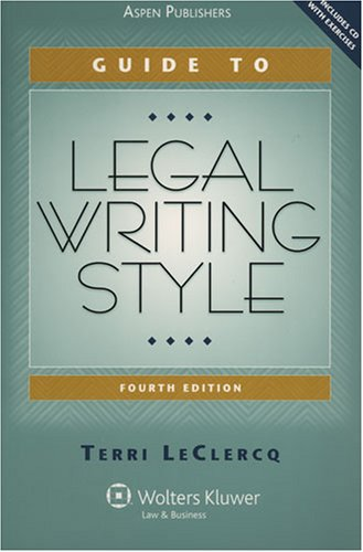 Guide To Legal Writing Style (Legal Research and Writing)