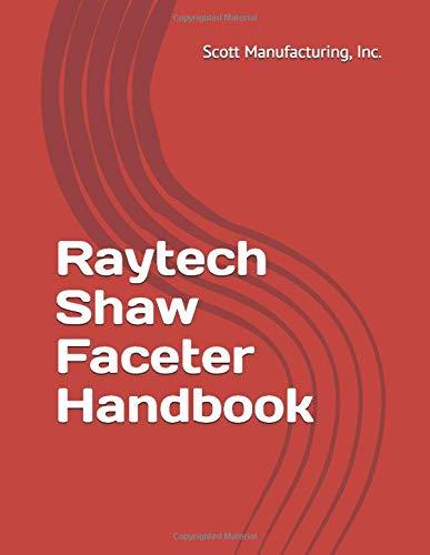 Raytech Shaw Faceter Handbook