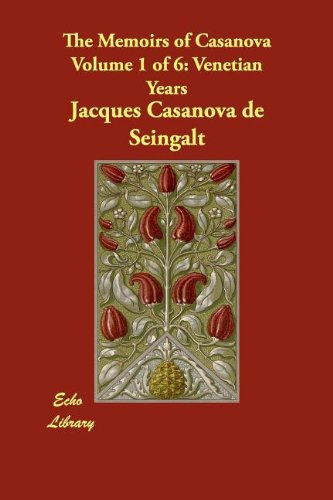 Download The Memoirs of Casanova Volume 1 of 6: Venetian Years ebook