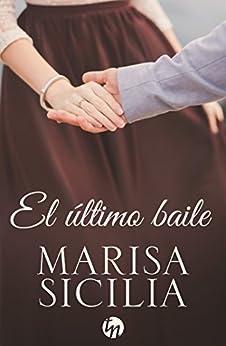 El último baile (Top Novel) (Spanish Edition) by [Sicilia, Marisa]
