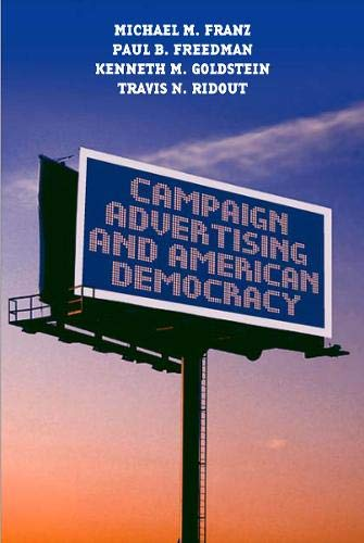 Campaign Advertising and American Democracy