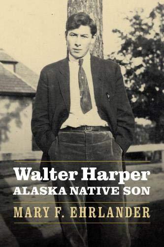 Walter Harper, Alaska Native Son