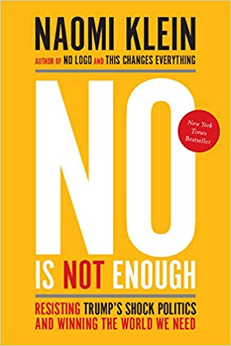 No Is Not Enough: Resisting Trump's Shock Politics and