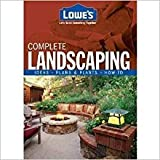 Lowe's Complete Landscaping [Hardcover] [Jan 01, 2008] Lowes