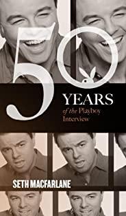 Seth MacFarlane: The Playboy Interview (Singles Classic) (50 Years of the Playboy Interview)