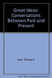 Great Ideas: Conversations Between Past and Present