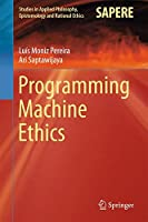 Programming Machine Ethics Front Cover