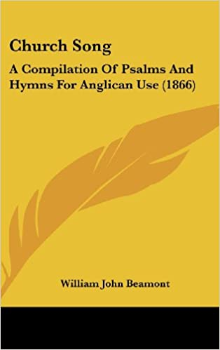 Book Church Song: A Compilation Of Psalms And Hymns For Anglican Use (1866)