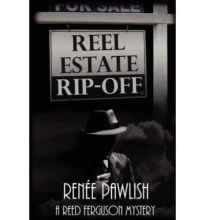 By Renee Pawlish - Reel Estate Rip-off (2011-12-16) [Paperback] PDF