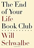 The End of Your Life Book Club, Will Schwalbe, 0307594033