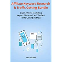 Affiliate Keyword Research & Traffic Getting Bundle: Learn Affiliate Marketing Keyword Research and The Best Traffic Getting Methods