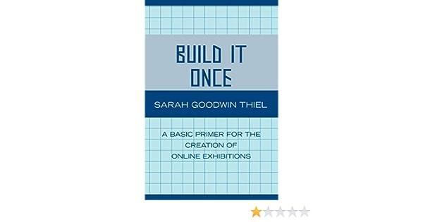 build it once thiel sarah goodwin