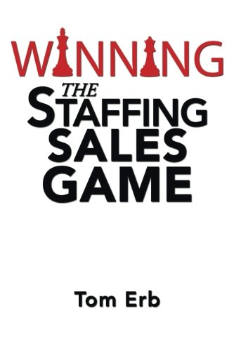 Winning The Staffing Sales Game  The Definitive Game Plan For Sales Success In The Staffing Industry