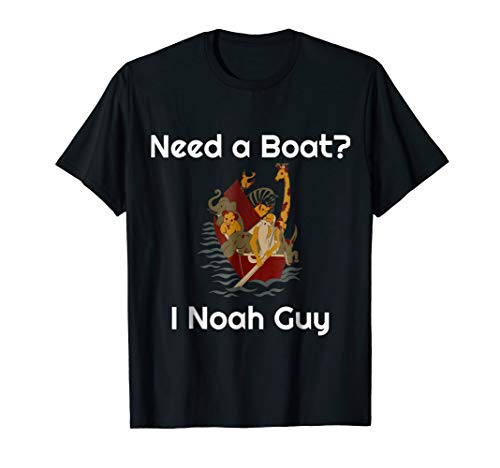 Need a Boat? I Noah Guy Funny Biblical