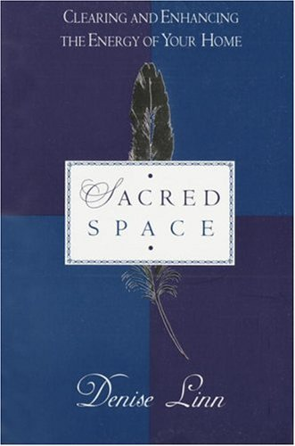 Sacred Space: Clearing and Enhancing the Energy of Your Home cover