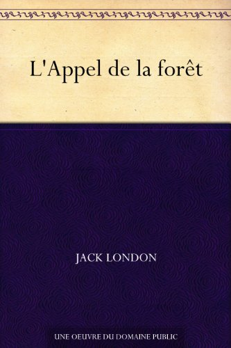 L'Appel de la forêt (French Edition)