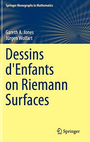 Dessins d'Enfants on Riemann Surfaces (Springer Monographs in Mathematics)