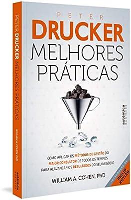 31d83780f Peter Drucker  Melhores Práticas  Como aplicar os métodos de gestão do  maior consultor de