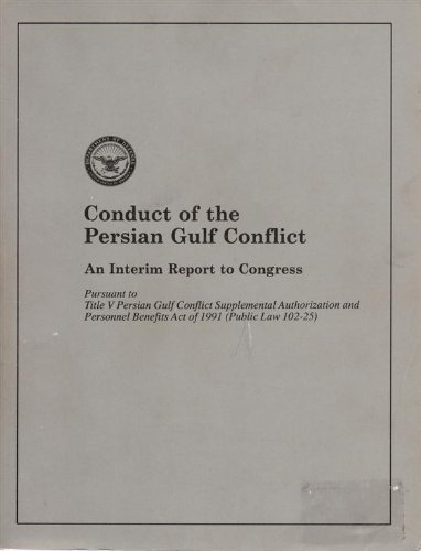 Conduct of the Persian Gulf Conflict: An Interim Report to Congress